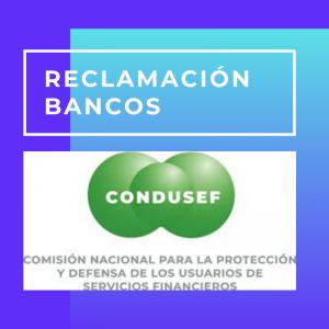 reclamación bancos condusef